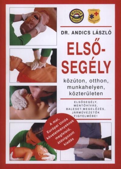 Dr. Andics László - Elsősegély közúton, otthon, munkahelyen, közterületen