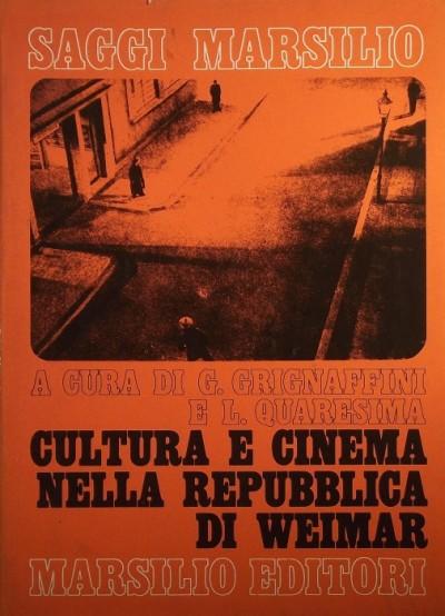 Antonio Costa  (Szerk.) - Cultura e cinema nella repubblica di weimar