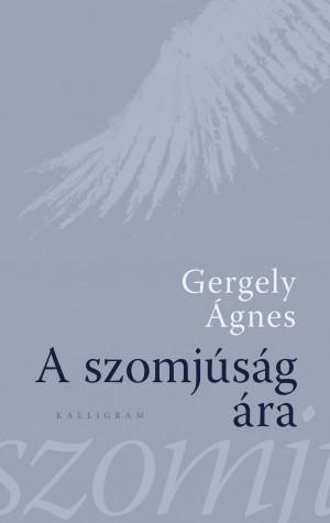 Gergely Ágnes - A szomjúság ára