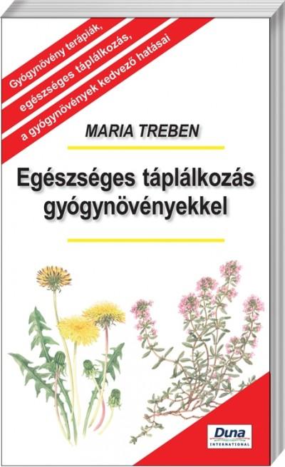 Maria Treben - Egészséges táplálkozás gyógynövényekkel