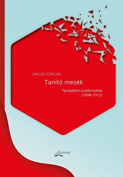 Janusz Korczak - Tanító mesék