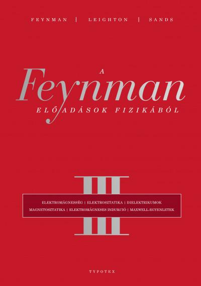 Richard Phillips Feynman - Robert B. Leighton - Matthew Sands - A Feynman-előadások fizikából III.