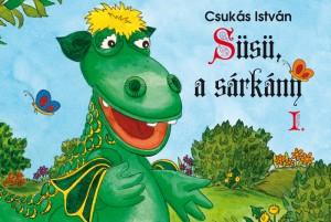 Csuk�s Istv�n - S�s�, a s�rk�ny I.