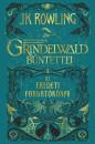 J. K. Rowling - Legendás állatok: Grindelwald bűntettei - Az eredeti forgatókönyv