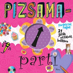 - Pizsamaparti - p�rgesd fel magad