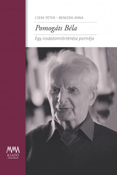 Benedek Anna - Cseke Péter - Pomogáts Béla