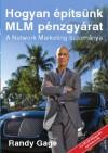 Randy Gage - Hogyan �p�ts�nk MLM p�nzgy�rat