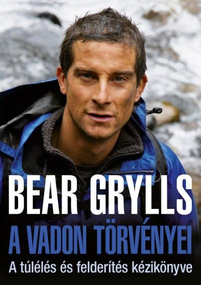 Bear Grylls - A vadon törvényei