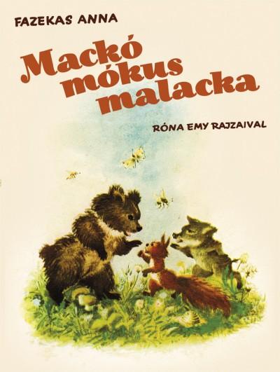 Fazekas Anna - Mackó, mókus, malacka