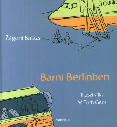 Zágoni Balázs - Barni Berlinben