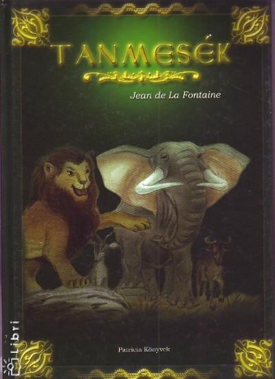 Jean De La Fontaine - Tanmesék