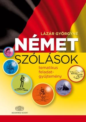 L�z�r Gy�rgyn� - N�met sz�l�sok - tematikus feladatgy�jtem�ny