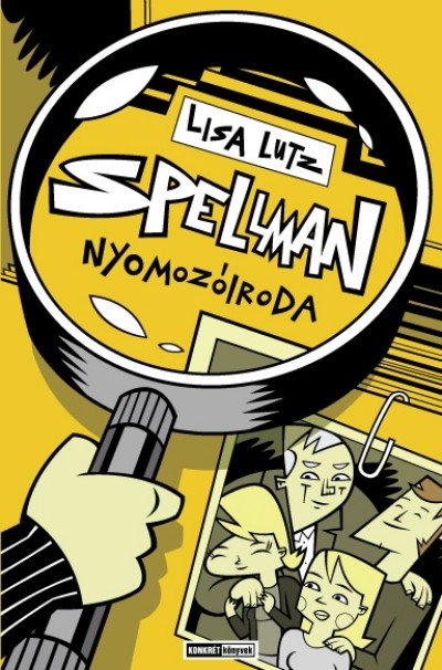 Lisa Lutz - Spellman nyomozóiroda