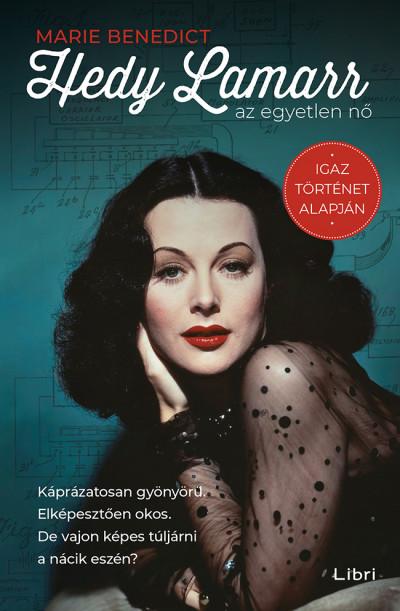 Marie Benedict - Hedy Lamarr, az egyetlen nő