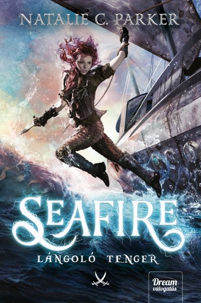 Natalie C. Parker - Seafire - Lángoló tenger