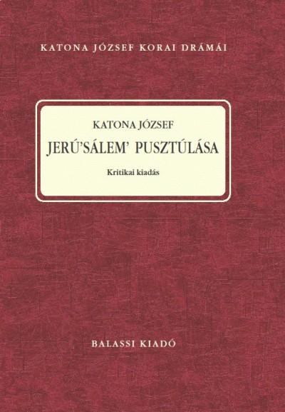 Katona József - Nagy Imre  (Szerk.) - Jerúsálem pusztúlása