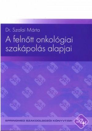 Dr. Szalai M�rta - A feln�tt onkol�giai szak�pol�s alapjai