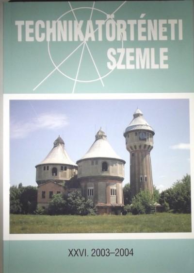 Vámos Éva  (Szerk.) - Technikatörténeti szemle 2003-2004