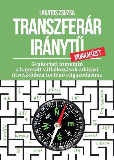 Lakatos Zsuzsa - Transzferár iránytű munkafüzet