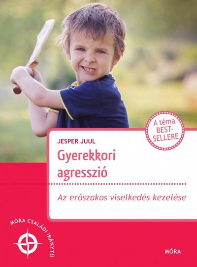 Jesper Juul - Gyerekkori agresszió