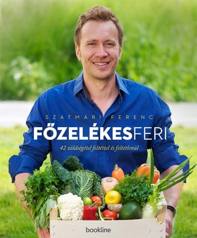 Szatmári Ferenc - Főzelékes Feri