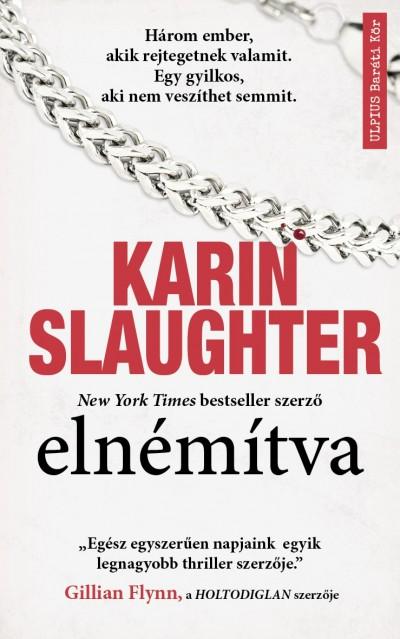 Karin Slaughter - Elnémítva