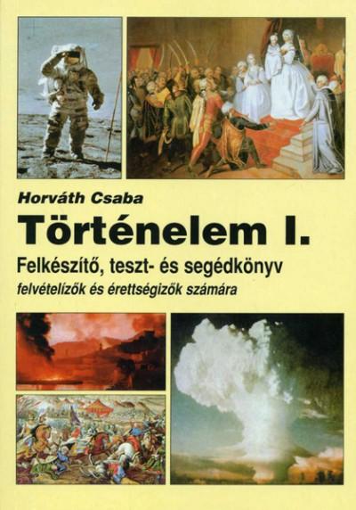 Horváth Csaba - Történelem I-II.