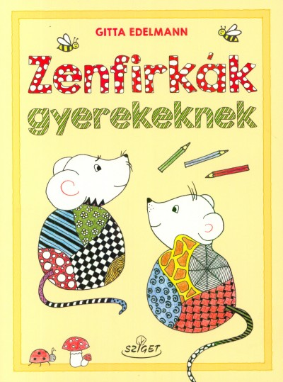 Gitta Edelmann - Zenfirkák gyerekeknek