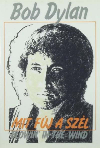 Bob Dylan - Mit fúj a szél