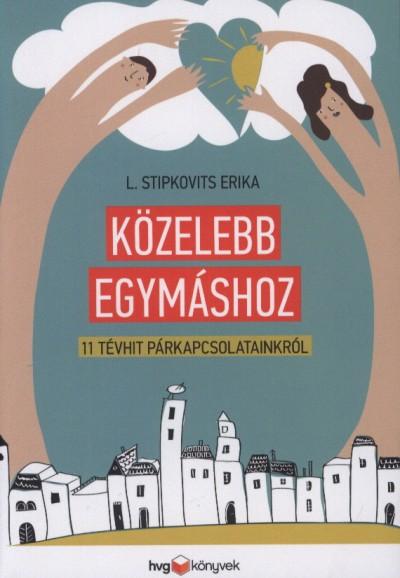 L. Stipkovits Erika - Közelebb egymáshoz