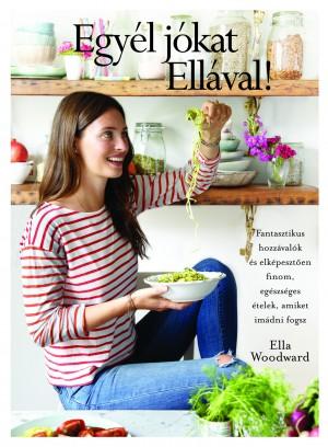 Ella Woodward - Egy�l j�kat Ell�val!