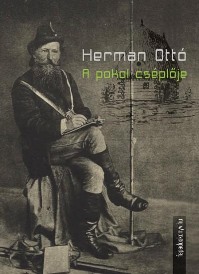 Herman Ottó - A pokol cséplője