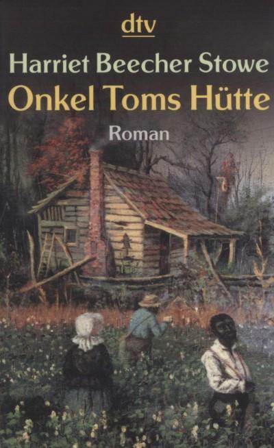Harriet Beecher Stowe - Onkel Toms Hütte