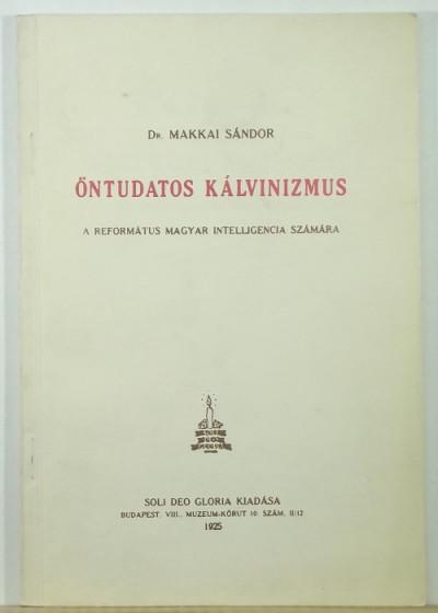 Makkai Sándor - Öntudatos kálvinizmus