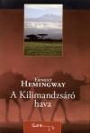 Ernest Hemingway - A Kilimandzs�r� hava