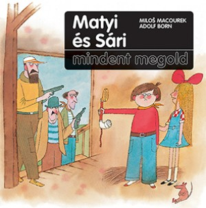 Adolf Born - Milos Macourek - Matyi �s S�ri mindent megold