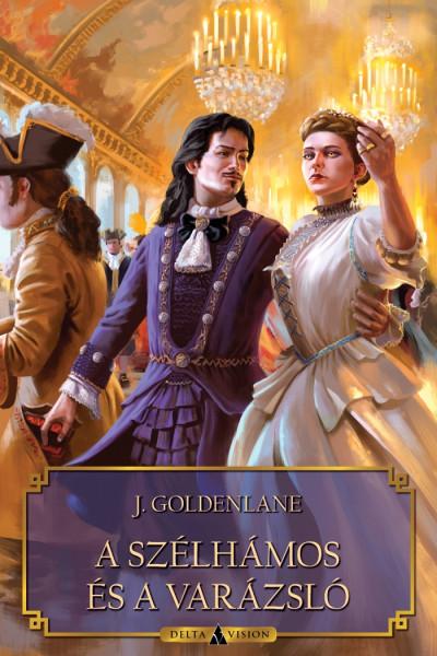 J. Goldenlane - A szélhámos és a varázsló