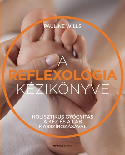 Pauline Wills - A reflexológia kézikönyve