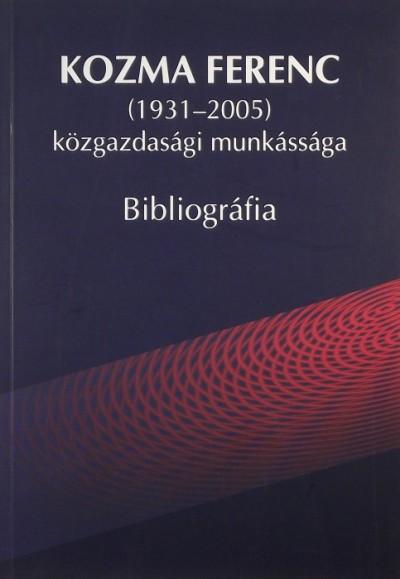 Kozma Ferenc - Kozma Ferenc közgazdasági munkássága - (1931-2005)