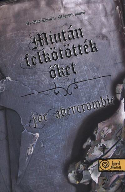 Joe Abercrombie - Miután felkötötték őket