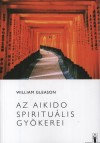 William Gleason - Az Aikido spiritu�lis gy�kerei