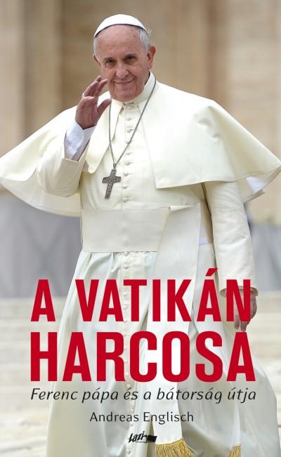 Andreas Englisch - A Vatikán harcosa