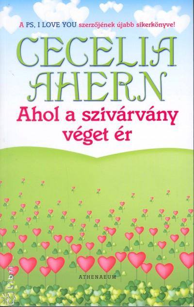 Cecelia Ahern - Ahol a szivárvány véget ér