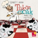 Szabó T. Anna - Tükörcicák