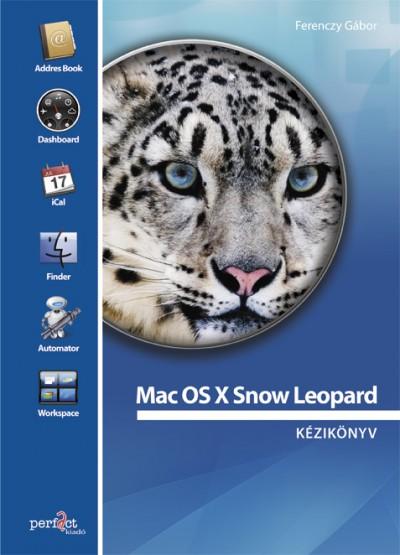 Ferenczy Gábor - Mac OS X Snow Leopard kézikönyv