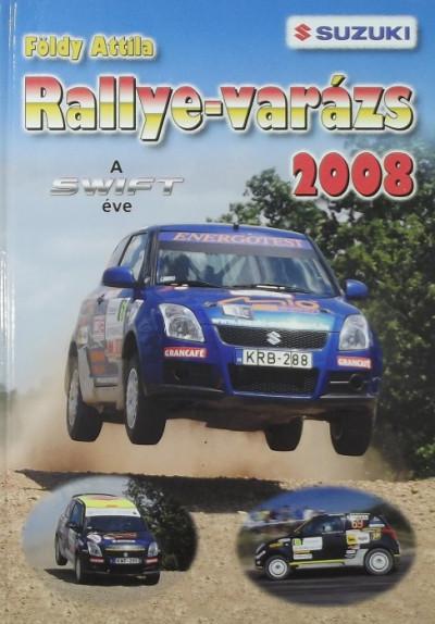 Földy Attila - Rallye-varázs 2008