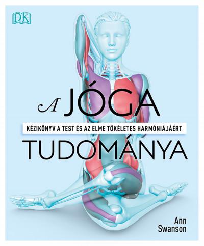 Ann Swanson - A jóga tudománya