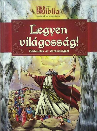 Sipos Emese - Képes Biblia - Legyen világosság!