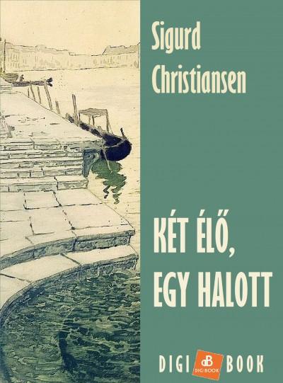 Sigurd Christiansen - Két élő, egy halott