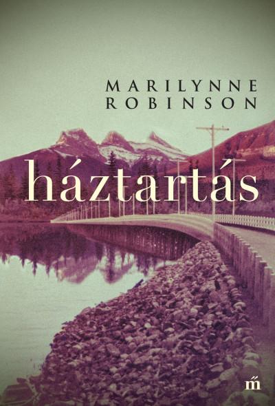 Marilynne Robinson - Háztartás